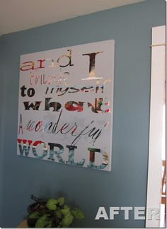 Recycle an old canvas painting. Stick on letters, then paint over them with a light solid color. Remove letters and voila - new art!