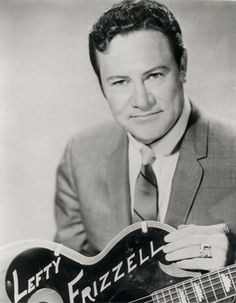 Lefty Frizzell - Country Music Singer & Song Writer