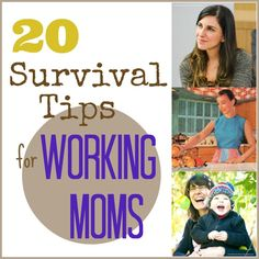 20 survival tips for working moms ... #housework #career #parenting