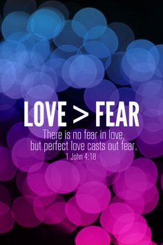 Love is greater than fear #Faith #Jesus #scripture