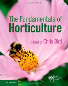 The Fundamentals of Horticulture: Theory and Practice by Chris Bird is essential reading for all studying #horticulture and avid #gardeners. This clear introduction to the principles underlying the practical applications of horticulture opens up the excitement of growing #plants and #garden development without readers wading through complex information.
