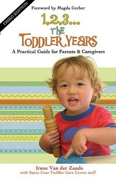 1,2,3...The Toddler Years: A Practical Guide for Parents and Caregivers:Amazon:Books