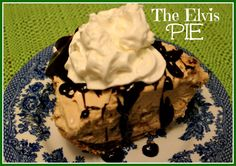 Sweet Tea and Cornbread: The Elvis Pie!