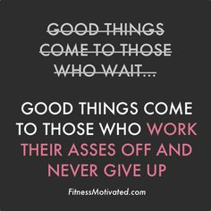 """..never give up!"""""""