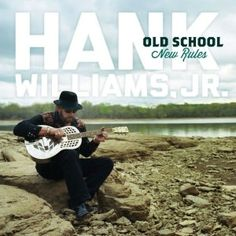 Old School New Rules by Hank Williams Jr.