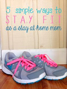 5 Easy Ways to Stay Fit for Stay at Home Moms
