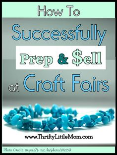 How to prep for and sell your craft items at a craft show or fair!  Includes a check list of what to bring along with you to the sale, choosing what to make and how to set your prices.