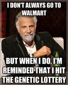 I don't always go to Walmart...