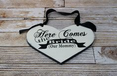Here Comes the Bride 'Our Mommy' with They lived Happily Ever After by OurHobbyToYourHome