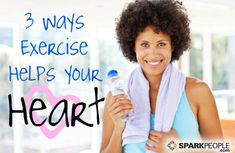 Heart-Healthy Benefits of Exercise | via @SparkPeople #motivation #fitness #workout