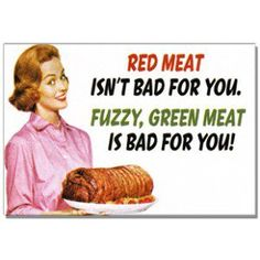 Eat green vegetables, not green meat!