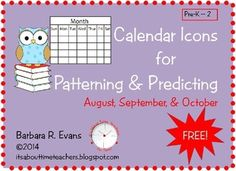 FREE!  Up the ante on your calendar time; add patterning and predicting.  Calendar Icons for Patterning & Predicting -- Aug. - Oct.  #math #calendar #patterns #BarbEvans #itsabouttimeteachers