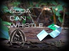How to Make a Whistle from a Soda Can http://rethinksurvival.com/make-whistle-soda-can-video/
