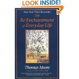 The Re-Enchantment of Everyday Life, by T. Moore, 1997.