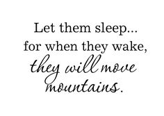 "Wall Decal Quote Let Them Sleep When They Wake They Will Move Mountains Vinyl Wall Decal Baby Nursery Boy Girl Twins Room 22""H x 36""W FS092. $45.00, via Etsy."