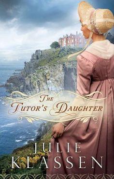 """""""The Tutor's Daughter"""" by Julie Klassen"""