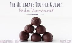 The Ultimate Truffle Guide shows how different ingredients make soft, creamy, fudgy, or chewy truffles!