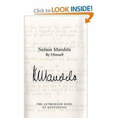 Nelson Mandela by Himself: The Authorised Book of Quotations by Nelson Mandela. $2.39. 300 pages. Author: Nelson Mandela. Publication: October 1, 2011. Publisher: MacMillan; Unabridged edition (October 1, 2011)