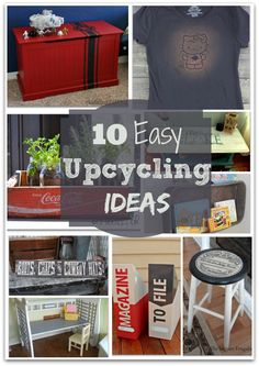 10 GREAT upcycling ideas!  These are ideas that I can even do!