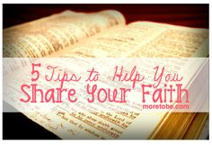 5 Tips to Help You Share Your Faith - More to Be
