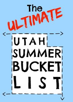 Utah Summer Bucket List (mostly free!)