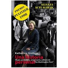 Una historia personal. Autor: Katharine Graham. Año: 1997 http://www.amazon.com/periodista-empresaria-Washington-ACTUALIDAD-Actualidad/dp/8420644110/ref=sr_1_2?s=books&ie=UTF8&qid=1330193024&sr=1-2
