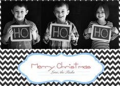 cute Christmas card idea...now all I need is another kid :).... but seriously could do the pic with the heart candy cane and us holding the middle HO... LOVE!!!