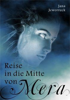 """""""Reise in die Mitte von Mera"""" Fantasy-E-Book von Jana Jeworreck: http://www.xinxii.de/reise-in-die-mitte-von-mera-p-337589.html"""