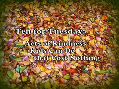 The Good Long Road: {Ten for Tuesday} 100 Acts of Kindness Challenge