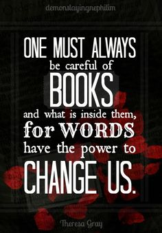 power of words quotes, life, quotes on reading, the power of books, the power of one, chang, bookworm, infern devic, book movie quotes