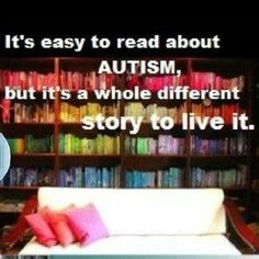 We should all have cards printed up with this on it and give it out to all the people who think they know our child and their autism because of what they read.