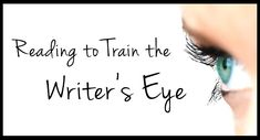 6 Tips on Reading to Train the Writer's Eye