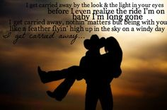 - carried away, George Strait <3