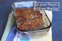 Sun-dried Tomato and Mushroom Meatloaf   @Court Taus & Radishes