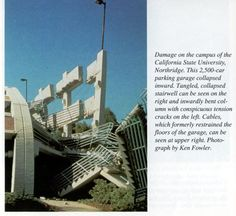 Northridge Earthquake, January 17, 1994 | This 2,500-car parking garage on the campus of the California State University, collapsed INWARD. Tangled stairwell can be seen on the right & inwardly bent column with conspicuous tension cracks on the left.