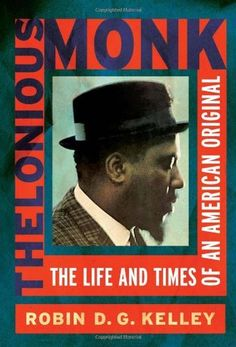 Thelonious Monk: The Life and Times of an American Original by Robin Kelley, http://www.amazon.com/dp/0684831902/ref=cm_sw_r_pi_dp_MXe6pb0HEB3ND
