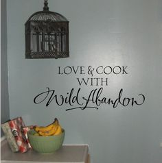 Great saying! Want this in my kitchen!