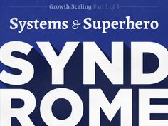 Podcast 076: Growth Scaling Part 1 of 3: Systems & Superhero Syndrome http://seanwes.com/podcast/076-growth-scaling-part-1-of-3-systems-superhero-syndrome/