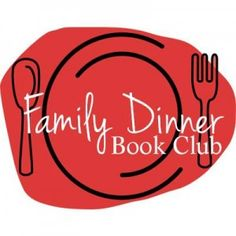 Family Dinner Book Club- a new series beginning January 2014 to get families talking from growingbookbybook.com