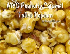 Peanutty Caramel Toffee Popcorn- make your own, dirt cheap snack Idea