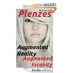 Plenzes--- A novel of the future that could headed our way all too quickly. It's not a future I embrace. I find this small .99 cent Kindle book challenging and disturbing.