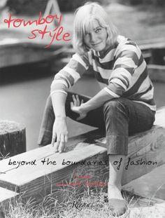 The best. Tomboy Style by Lizzie Garrett Mettler #tomboysytle