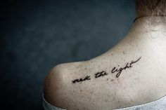 the script, tattoo fonts, quote tattoos, back tattoos, a tattoo, shoulder tattoos, tattoo ink, white ink, bon iver