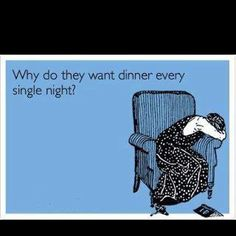 haha! I hate cooking!