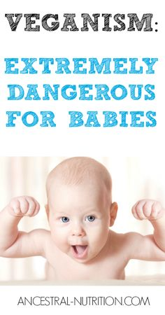Veganism: Extremely Dangerous For Babies