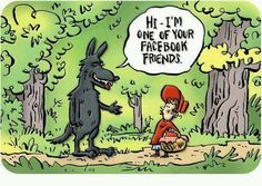 The problem with Facebook!! LOL facebook friend, little red, friends, red riding hood, facebook likes, hoods, funni, humor, people
