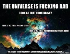 The Universe is F**king Radfollow for the best atheist posts on tumblr