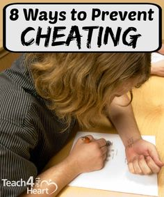 8 Ways to Prevent Cheating in the Classroom | Teach 4 the Heart