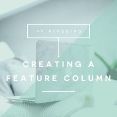 On Blogging / How to create a successful blog column that grows your space and builds community. #Bloggers #Blogging