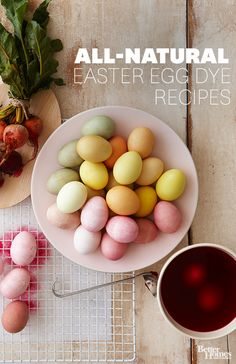 DIY: Use all-natural dye recipes made from household ingredients to create beautiful Easter eggs.